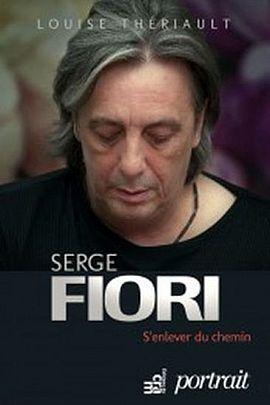 Serge Fiori – S'enlever du chemin de Louise Thérialut